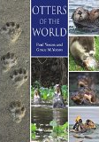 Otters of the World by Paul and Grace Yoxon
